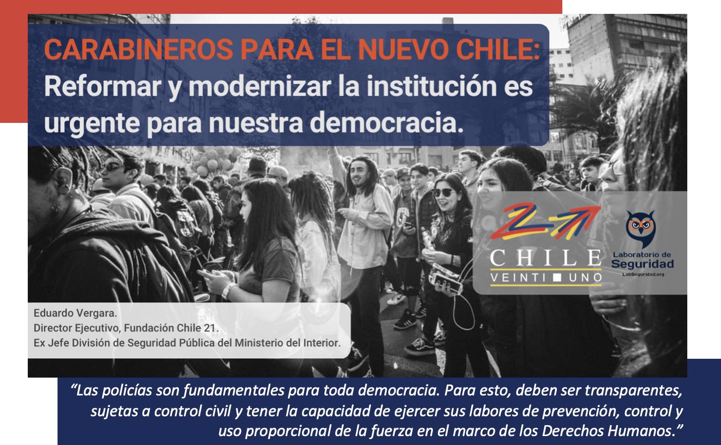 PROPUESTA-Carabineros para el nuevo Chile: Reformar y modernizar la institución es urgente para nuestra democracia.
