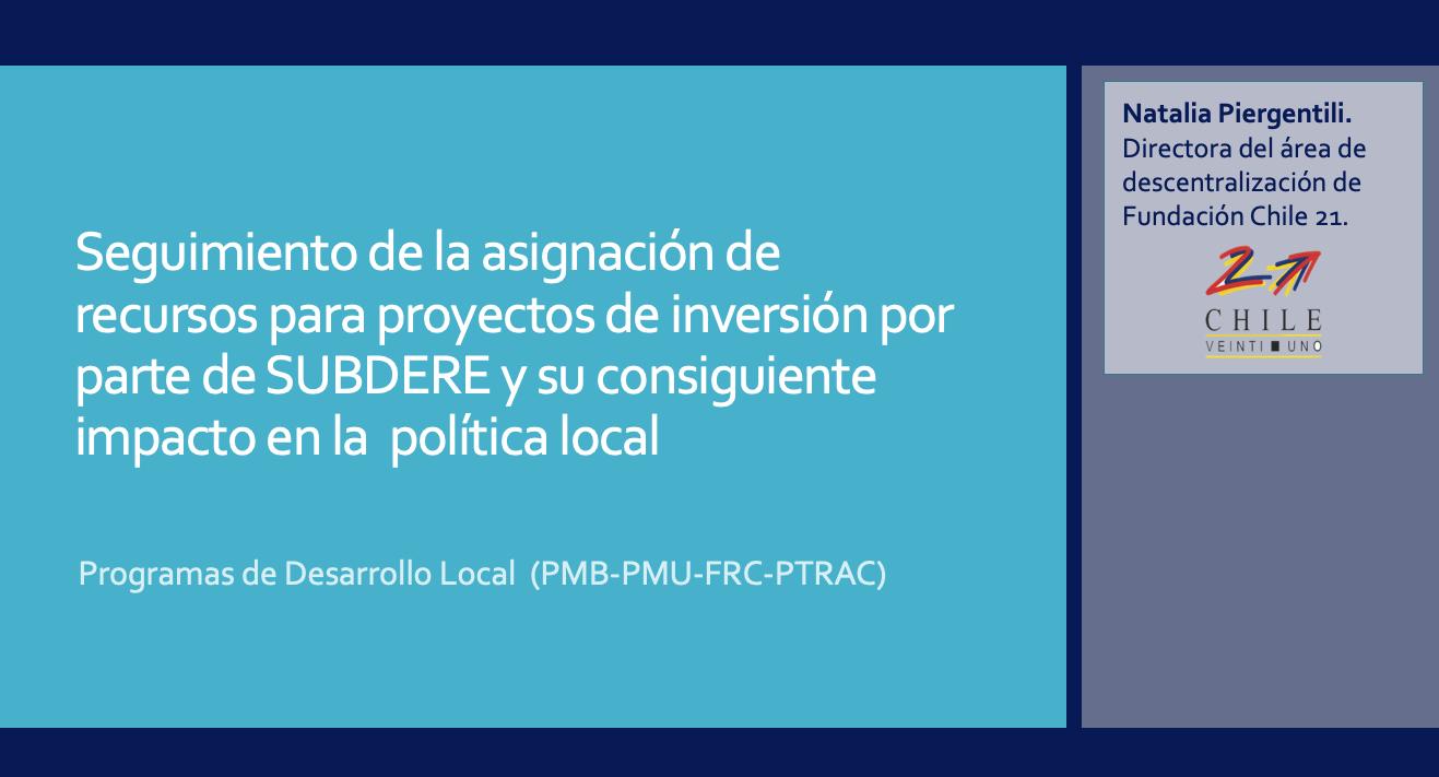 Seguimiento de la asignación de  recursos para proyectos de inversión SUBDERE y su impacto en la  política local