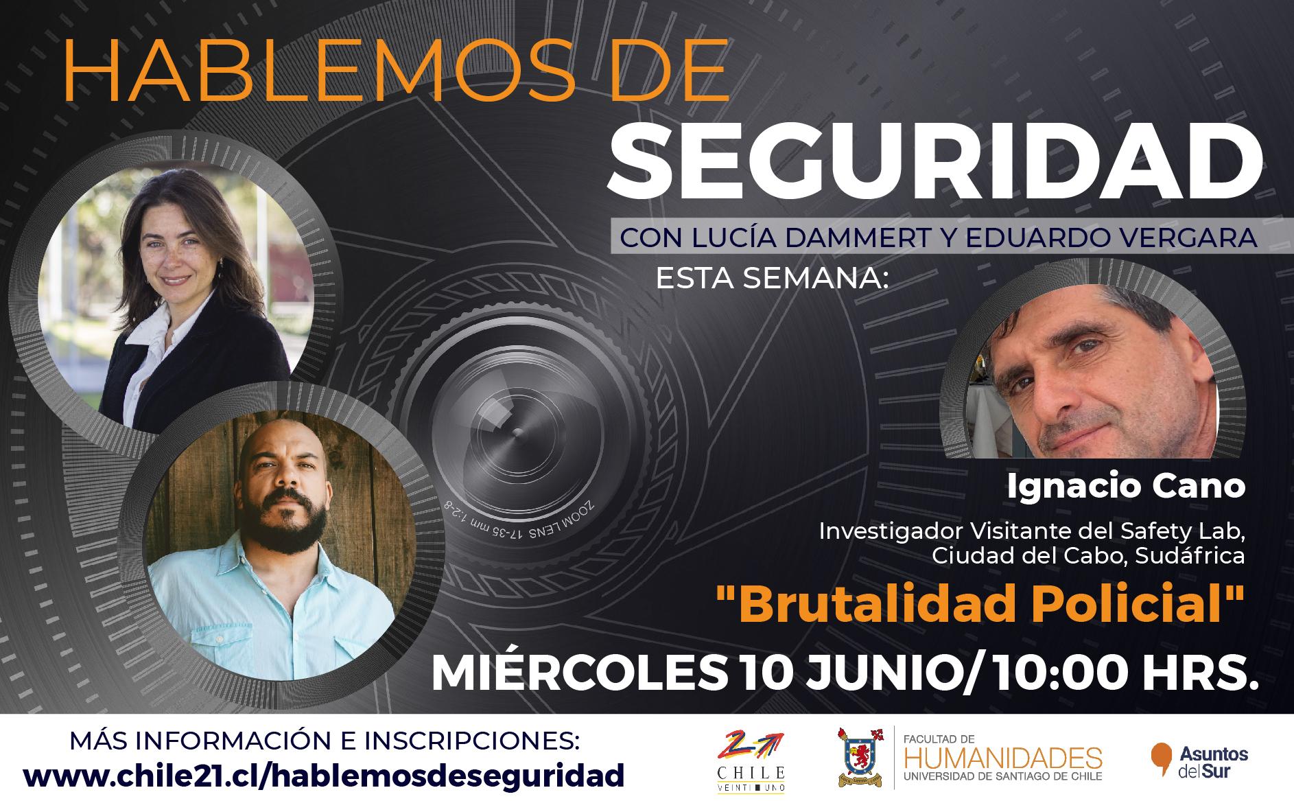 CICLO HABLEMOS DE SEGURIDAD: Con Lucía Dammert y Eduardo Vergara.